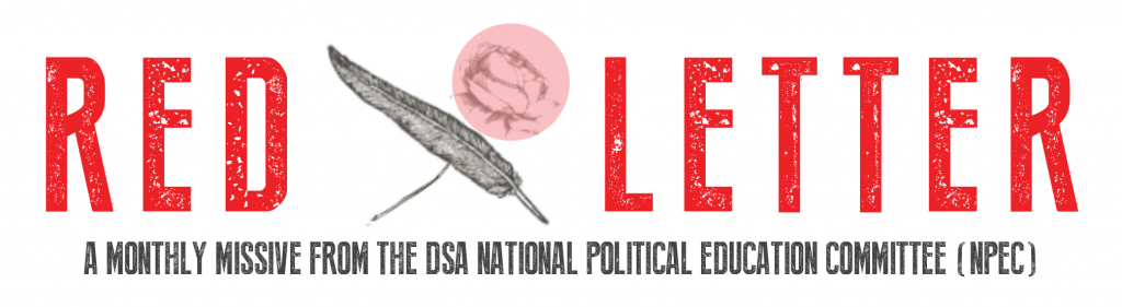 """Newsletter title with quill pen and rose crossed, subtitle """"A Monthly Missive form the DSA National Political Education Committee"""""""